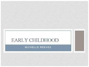 EARLY CHILDHOOD MICHELLE REEVES DEVELOPMENTAL DELAY 34 CFR