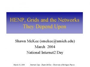 HENP Grids and the Networks They Depend Upon