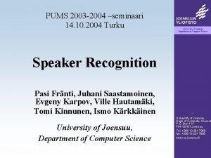PUMS 2003 2004 seminaari 14 10 2004 Turku