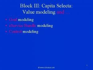 Block III Capita Selecta Value modeling and Goal