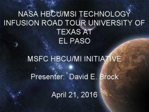 NASA HBCUMSI TECHNOLOGY INFUSION ROAD TOUR UNIVERSITY OF