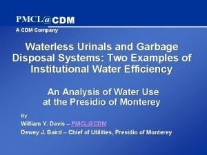 PMCL CDM A CDM Company Waterless Urinals and