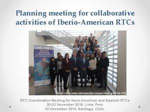 Planning meeting for collaborative activities of IberioAmerican RTCs