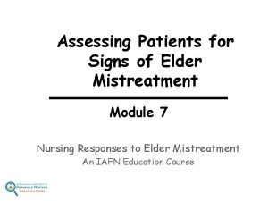 Assessing Patients for Signs of Elder Mistreatment Module
