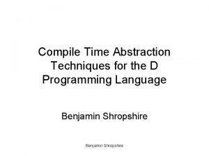 Compile Time Abstraction Techniques for the D Programming
