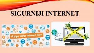 SIGURNIJI INTERNET INTERNET javno dostupna globalna podatkovna mrea