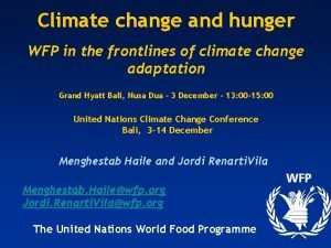 Climate change and hunger WFP in the frontlines