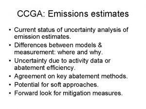 CCGA Emissions estimates Current status of uncertainty analysis