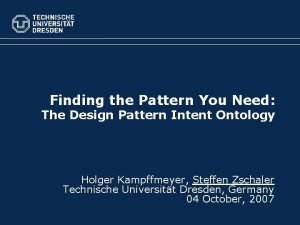 Finding the Pattern You Need The Design Pattern