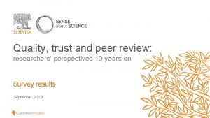 Quality trust and peer review researchers perspectives 10