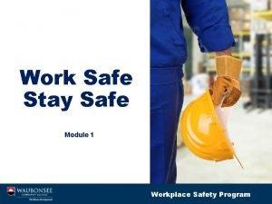 Work Safe Stay Safe Module 1 Workplace Safety