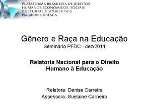 Gnero e Raa na Educao Seminrio PFDC dez2011