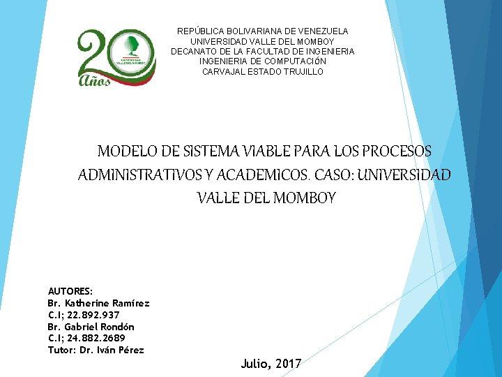 REPBLICA BOLIVARIANA DE VENEZUELA UNIVERSIDAD VALLE DEL MOMBOY