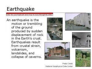 Earthquake Note Use your keyboard arrow keys to