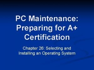PC Maintenance Preparing for A Certification Chapter 26