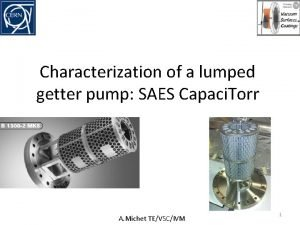 Characterization of a lumped getter pump SAES Capaci