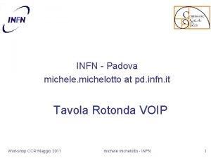 INFN Padova michele michelotto at pd infn it