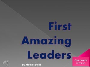 First Amazing Leaders By Hannah Everitt Click here