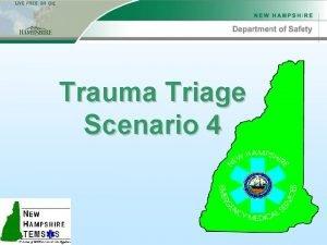 Trauma Triage Scenario 4 Scenario 4 Scene Info