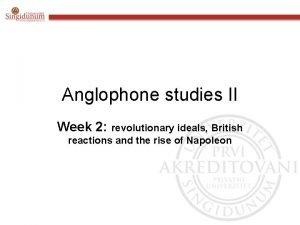 Anglophone studies II Week 2 revolutionary ideals British