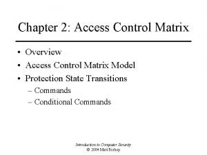 Chapter 2 Access Control Matrix Overview Access Control