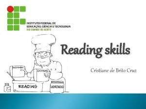 Reading skills Cristiane de Brito Cruz Reading skills