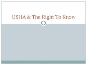 OSHA The Right To Know Right to Know