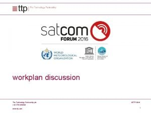 workplan discussion The Technology Partnership plc TTP 2016