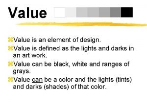 Value z Value is an element of design