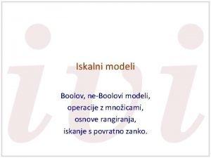 Iskalni modeli Boolov neBoolovi modeli operacije z mnoicami