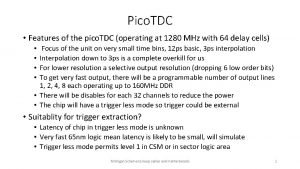 Pico TDC Features of the pico TDC operating