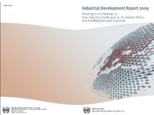 THE PRIMACY OF INDUSTRY Industry matters for MDGs