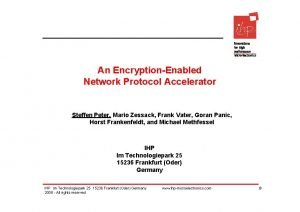 An EncryptionEnabled Network Protocol Accelerator Steffen Peter Mario