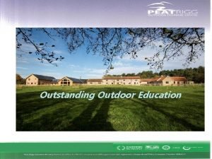 Outstanding Outdoor Education Where is Peat Rigg North