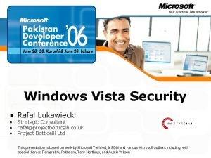Windows Vista Security Rafal Lukawiecki Strategic Consultant rafalprojectbotticelli