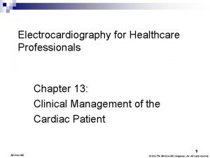 Electrocardiography for Healthcare Professionals Chapter 13 Clinical Management