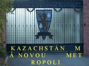 KAZACHSTN M NOVOU MET ROPOLI M NOVOU Oficiln