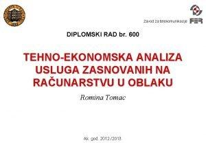 Zavod za telekomunikacije DIPLOMSKI RAD br 600 TEHNOEKONOMSKA