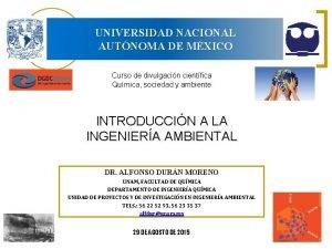 UNIVERSIDAD NACIONAL AUTNOMA DE MXICO Curso de divulgacin