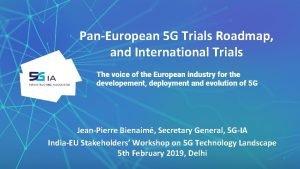 PanEuropean 5 G Trials Roadmap and International Trials