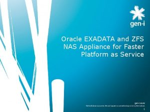 Oracle EXADATA and ZFS NAS Appliance for Faster