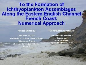 To the Formation of Ichthyoplankton Assemblages Along the