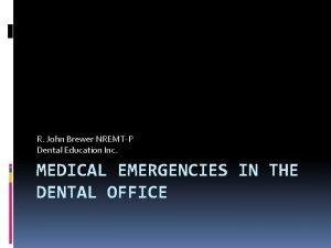 R John Brewer NREMTP Dental Education Inc MEDICAL