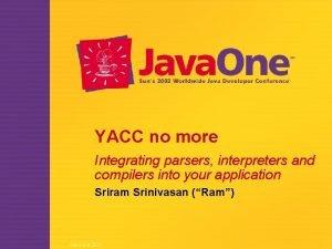 YACC no more Integrating parsers interpreters and compilers