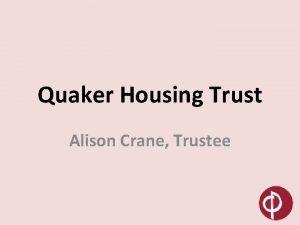Quaker Housing Trust Alison Crane Trustee Housing our