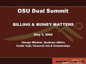 OSU Dual Summit BILLING MONEY MATTERS May 3
