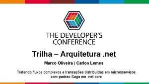 Trilha Arquitetura net Marco Oliveira Carlos Lemes Tratando