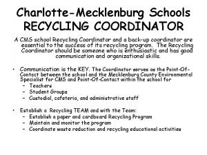 CharlotteMecklenburg Schools RECYCLING COORDINATOR A CMS school Recycling