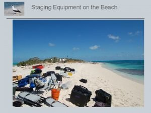 Staging Equipment on the Beach CW Tent in