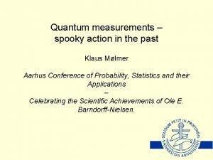 Quantum measurements spooky action in the past Klaus